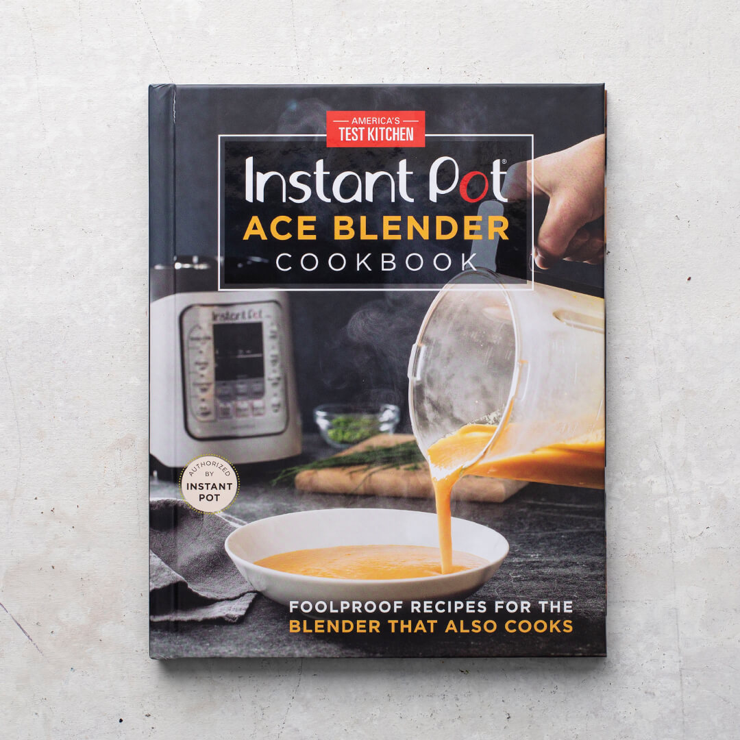 The Instant Pot Ace Blender Cookbook