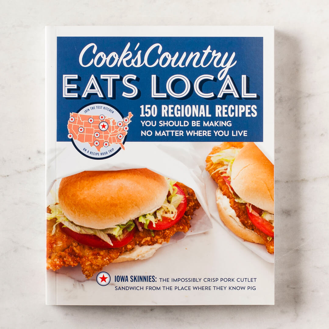 Cook's Country Eats Local: 150 Regional Recipes