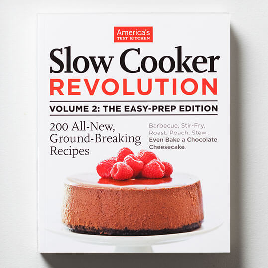 Slow Cooker Revolution Vol 2: Easy-Prep Edition