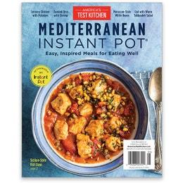 America's Test Kitchen Mediterranean Instant Pot Special Issue